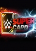 Cards WWE SuperCard