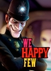 Horror We Happy Few